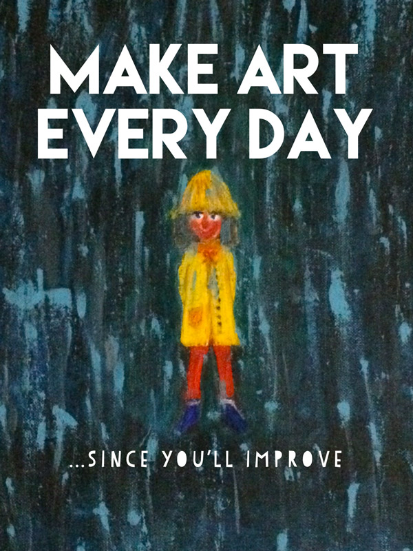 MAKE ART EVERY DAY ...since you'll improve // Elli Maanpää Blog 2018